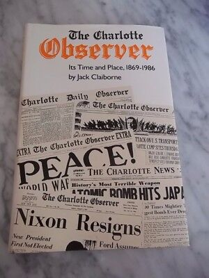 The Charlotte Observer  Its Time And Place 1869 1986 By Jack Claiborne Signed