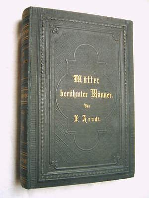 Mütter berühmter Männer , F. Arndt , Leipzig 1876