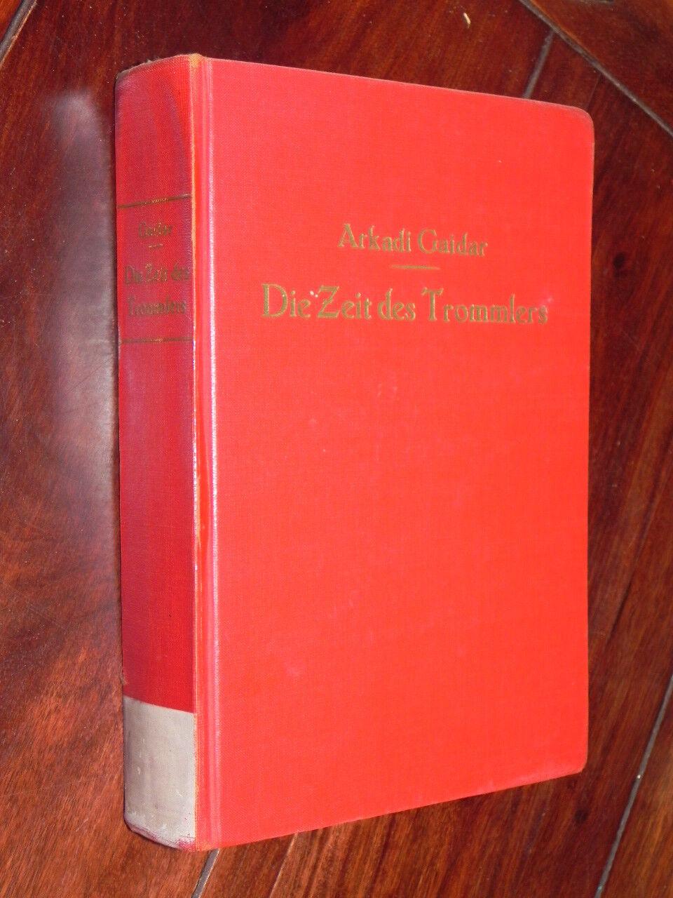Arkadi Gaidar - Die Zeit des Trommlers (Der Kinderbuchverlag Berlin, DDR, 1969)