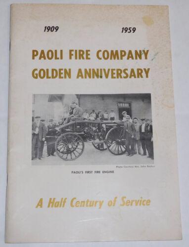 Paoli, PA Fire Company Golden Anniversary, 1909 ~1959. A Half Century Of Service