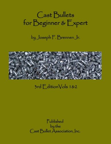 Cast Bullets for Beginners & Experts - Published By the Cast Bullet Association