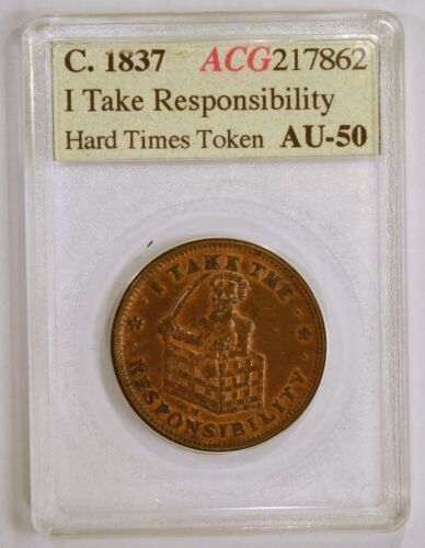 """1837 Hard Times Token """"I Take Responsibility"""" version W-10-320a and HT-70"""
