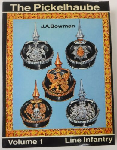 Signed J.A.BOWMAN BOOK The PICKELHAUBE Vol.1 WW1 GERMAN SPIKE HELMETS Reference