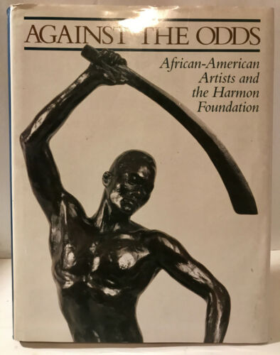 RARE BOOK AGAINST THE ODDS AFRICAN AMERICAN ARTISTS AND THE HARMON FOUNDATION