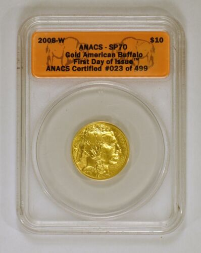 2008 W Gold American Buffalo 1st Day of Issue graded SP70 by ANACS