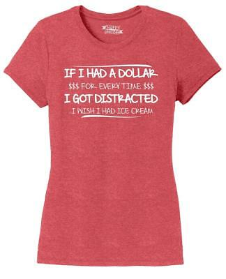 Ladies Dollar Everytime Distracted Ice Cream Funny Tee Tri-Blend Tee