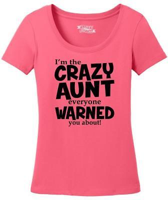 Ladies I'm Crazy Aunt Everyone Warned You About Funny Aunt Gift Shirt Scoop - Crazy Aunt Shirt