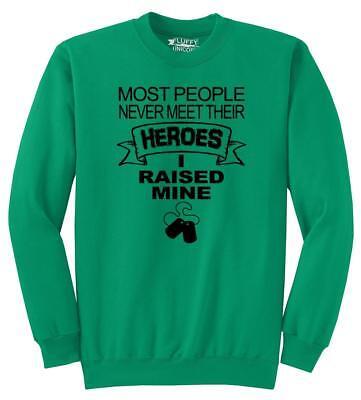 Mens People Don't Meet Heroes I Raised Mine Sweatshirt Military Soldier Sweater People Mens Sweatshirt