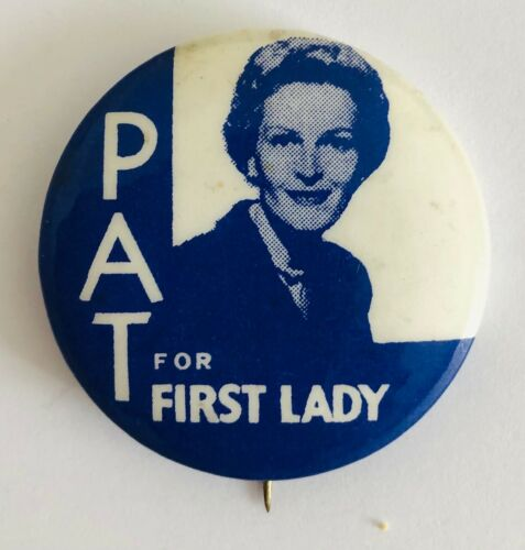 """1 1/2"""" Pat (Nixon) for First Lady Political Campaign PIn PInback Button"""