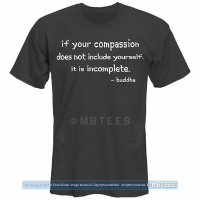 Compassion Quote By Buddha T Shirt    Inspirational Saying Gift Fun Tee S 3Xl