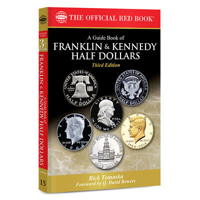 A Guide Book of Franklin & Kennedy Half Dollars~Official Whitman Red Book~3rd~!