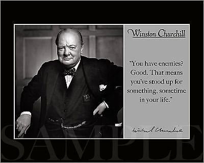 "Winston Churchill ""have enemies""Autograph Quote Black Matted Photo Picture Print"