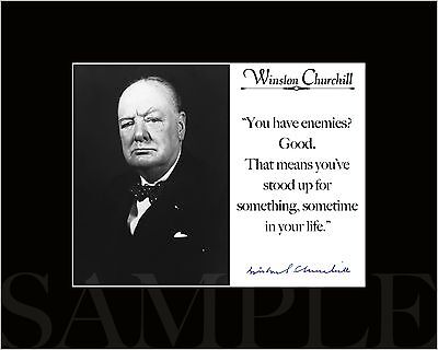 Winston Churchill  Have Enemies Autograph Quote Black Matted Photo Picture Print