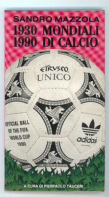 MAZZOLA SANDRO 1930-1990 MONDIALI DI CALCIO FREE LANCE PRESS 1990 ITALIA 90 I ED