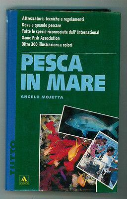 MOJETTA ANGELO PESCA IN MARE MONDADORI 1992 I° EDIZ. TUTTO