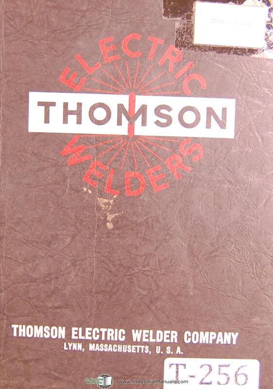 Thomson 244 Series, Seam Shell Welder, Parts Schematics & Wiring Manual 1952