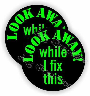 2 Hard Hat Stickers Funny Look Away While I Fix This Welding Helmet Decals