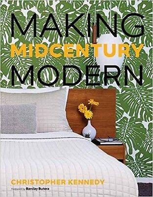MAKING MID CENTURY MODERN Chrisopher Kennedy Interior Design Decorating Decor