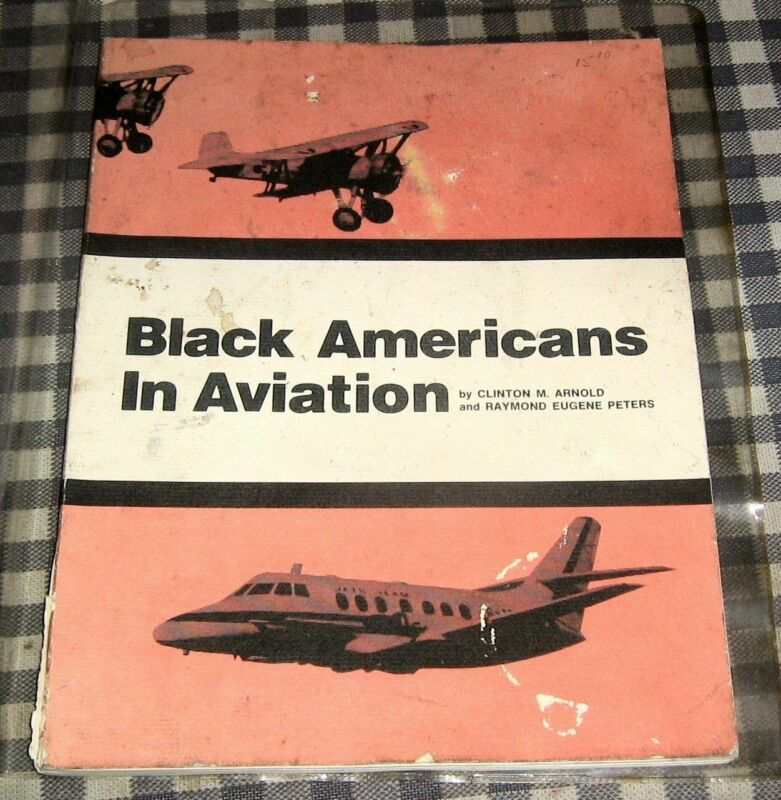 Vintage Black Americans in Aviation,Clinton Arnold,Raymond Peters,1975,Rare