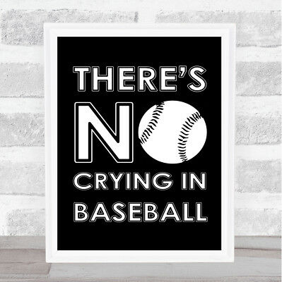 Black There's No Crying In Baseball A League Of Their Own Quote Wall Art Print