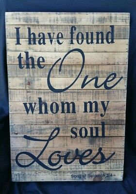 I Have Found the One Whom My Soul Loves Scripture Wooden Rustic Sign Solomon (I Have Found The One Whom)