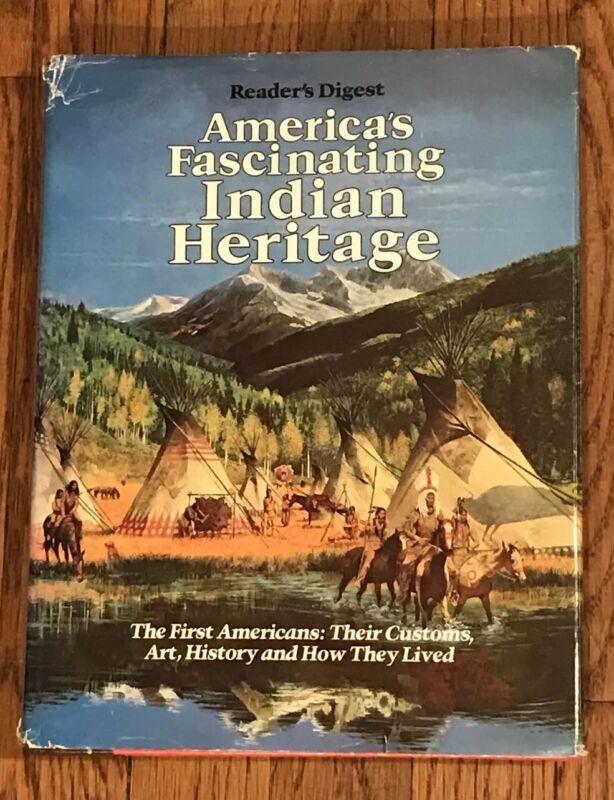 Reader's Digest~America's Fascinating Indian Heritage~HCDJ~1978~Customs~Art