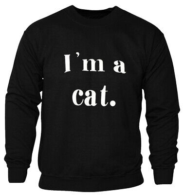 I'm A Cat Sweatshirt Hipster cute outfit Fashion Unisex Gift Best Quality Top - Best Cat Outfits