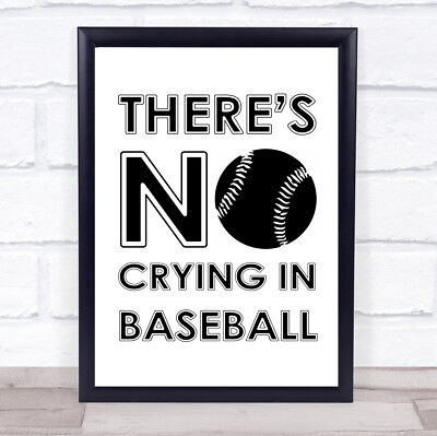 There's No Crying In Baseball A League Of Their Own Quote Wall Art Print
