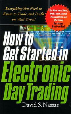 How to Get Started in Electronic Day Trading by David S. Nassar (2001, PB)](getting started in electronics)