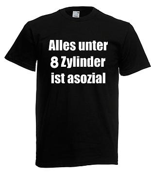 Herren T-Shirt Alles unter 8 Zylinder ist asozial I Sprüche I Fun I  bis 5XL