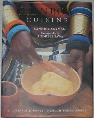 Rainbow Cuisine - a culinary Journey through South Africa from Lannice Snyman