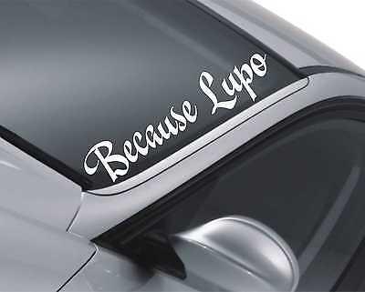 Because Lupo Windscreen Sticker Rear Window Bumper Windscreen Car Decal as38