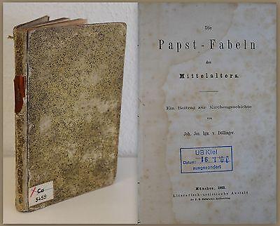 Döllinger Die Papst-Fabeln des Mittelalters 1863 Kirchengeschichte Religion xz