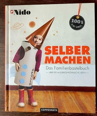 Selber machen_Das Familienbastelbuch_Nido_Bastelideen Kindermöbel Kostüme Feiern