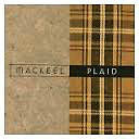 Looking for the Plaid cd by Mackeel