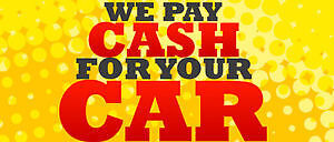 WE BUY YOUR VEHICLES FOR CASH  FROM $100- $20000