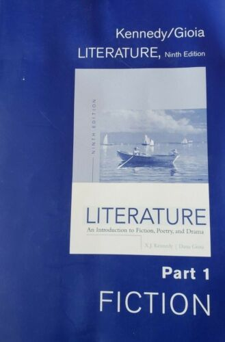 Literature 4 Parts Fiction, Poetry , Drama and Writing by Kennedy/ Gioia 9th edi