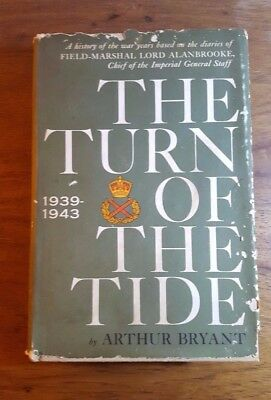 The Turn of the Tide, 1939-1943, Lord Alanbrooke, 1957, Arthur Bryant, WW2, HB