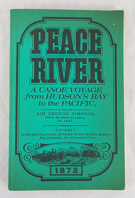 Peace River  A Canoe Voyage From Hudsons Bay To The Pacific 1970