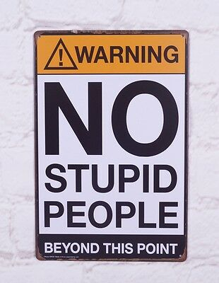 Vintage Tin Signs Warning NO STUPID PEOPLE Poster Home Pub Bar Wall Decor