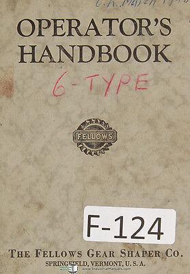 Fellows Operators Handbook 6-type Gear Shapers Machine Manual Year 1945