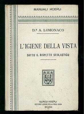 LOMONACO ALFONSO L'IGIENE DELLA VISTA MANUALI HOEPLI 1897 MEDICINA OCULISTICA