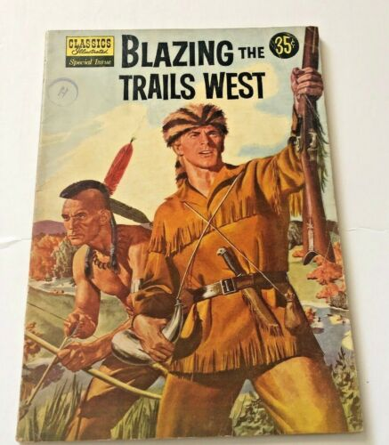 Vintage Classic Illustrated 1943 Blazing the Trails West  #144A Special Edition
