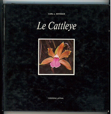WITHNER CARL L. LE CATTLEYE ED. LATIVA 1981 I° EDIZ. GIARDINAGGIO FLORICOLTURA