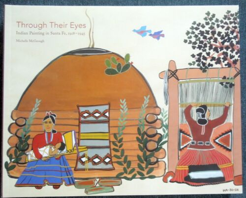 Book THROUGH THEIR EYES: INDIAN PAINTING IN SANTA FE 1918-1945 *Soft Cover*