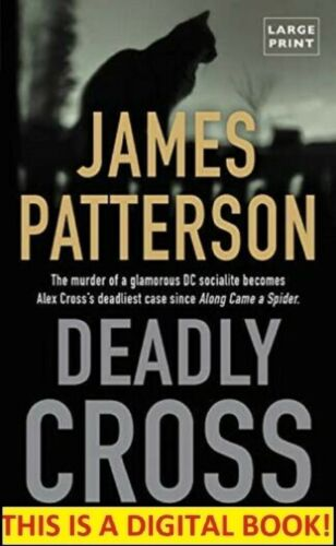 Deadly Cross by: James Patterson [Kindle Edition]
