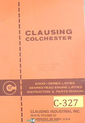 Clausing Colchester 13 8000 Series Lathes Instruction Parts Manual 1980