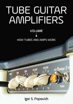 Tube Guitar Amplifiers, Vol 1, NEW RELEASE the best book on valve (Best Tube Amplifiers)