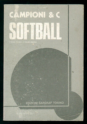 SOFTBALL SARGRAF 1979 CAMPIONI & C SPORT I° EDIZ.
