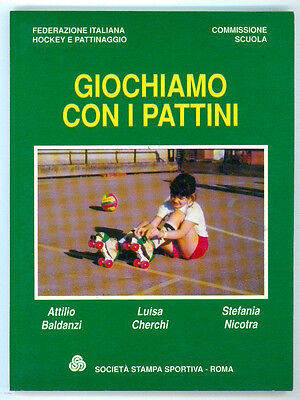 BALDANZI CHERCHI NICOTRA GIOCHIAMO CON I PATTINI SOC. STAMPA SPORTIVA 1992